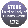 Laird or Lady of Dunans Castle (Stone)