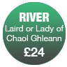 Lord or Lady of Chaol Ghleann (River)